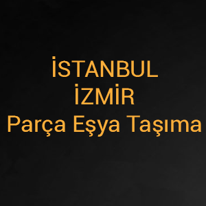 istanbul izmir parça eşya taşıma