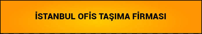 istanbul ofis taşıma firması
